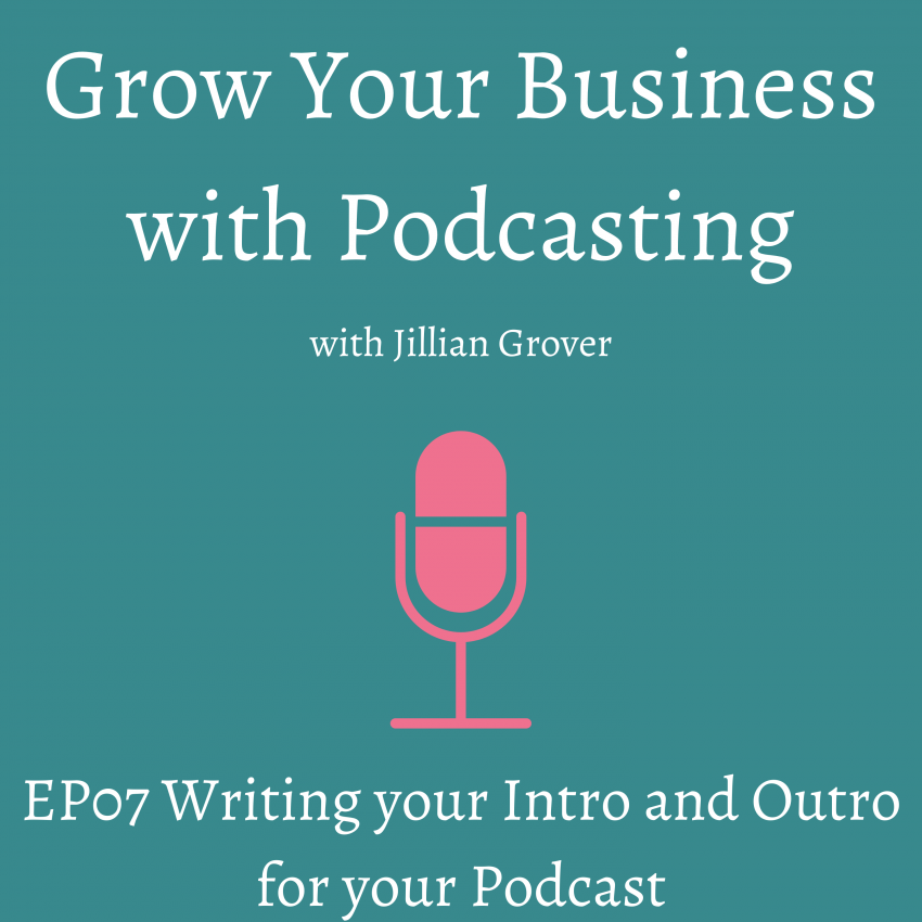 Writing your Intro and Outro for your Podcast